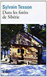Dans les forêts de Sibérie : février-juillet 2010 | Sylvain Tesson. Le récit de six mois d'aventure, durant lesquels l'auteur a vécu comme un ermite dans une cabane, dans les profondeurs de la taïga sibérienne, sur les bords du lac Baïkal. Il relate les moments de solitude, la lutte pour la survie, mais a aussi connu les moments d'extase et d'osmose avec la nature et finalement la paix. Prix Médicis essai 2011.