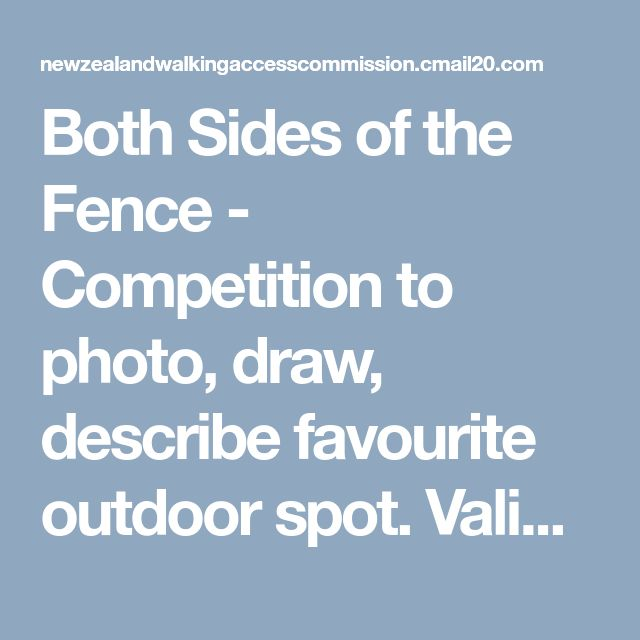 Both Sides of the Fence - Competition to photo, draw, describe favourite outdoor spot. Valid to 6/7/18