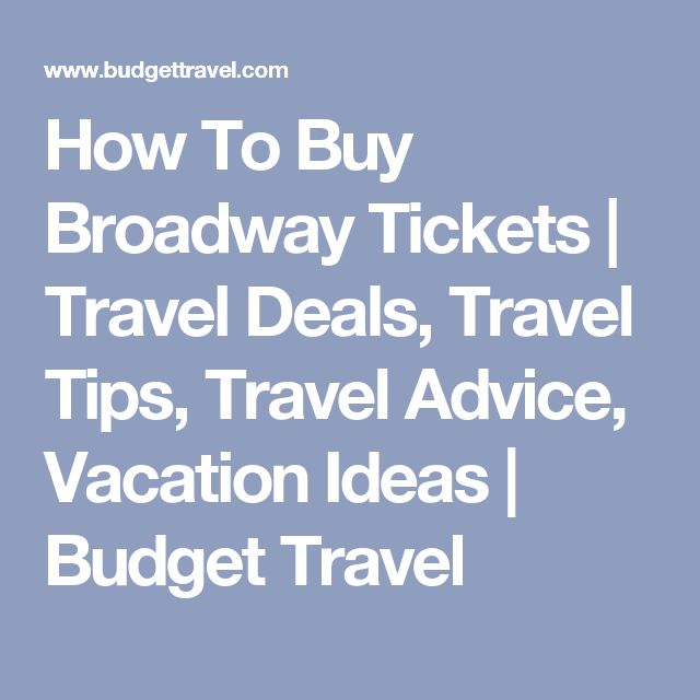 How To Buy Broadway Tickets | Travel Deals, Travel Tips, Travel Advice, Vacation Ideas | Budget Travel
