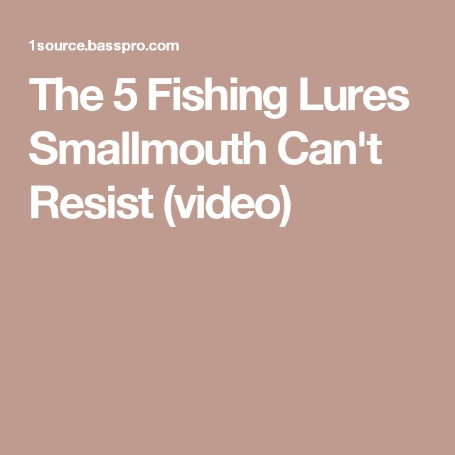 The 5 Fishing Lures Smallmouth Can't Resist (video)