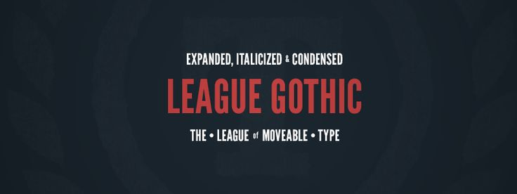 """League Gothic  """"Here, you'll find only the most well-made, free  open-source, @font-face ready fonts. """""""