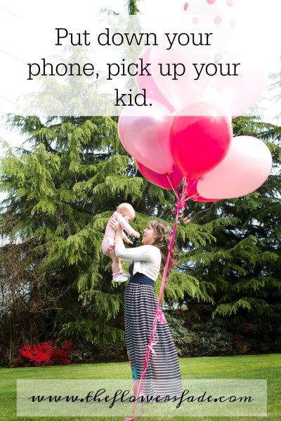 Put down your phone. Pick up your kid.