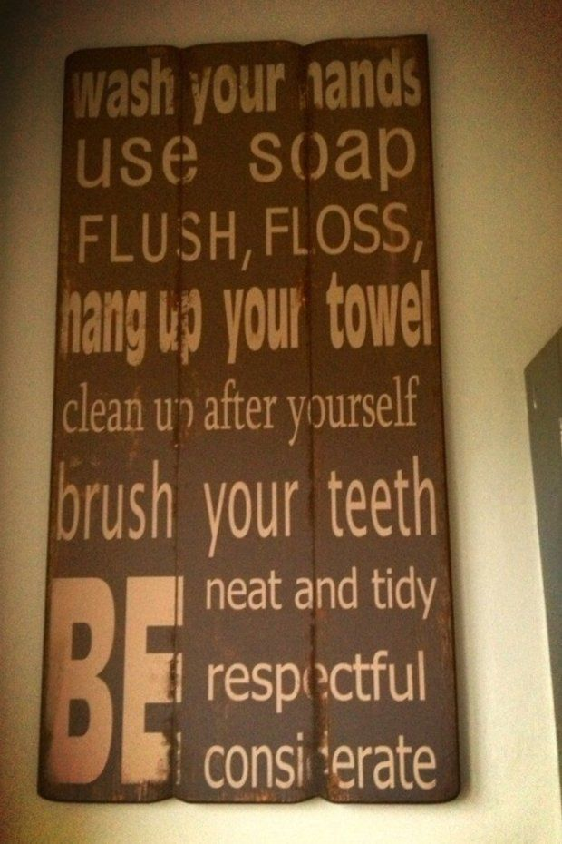 Bathroom quote using old fence pickets quotes pinterest for Bathroom quote signs