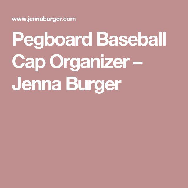 Pegboard Baseball Cap Organizer – Jenna Burger