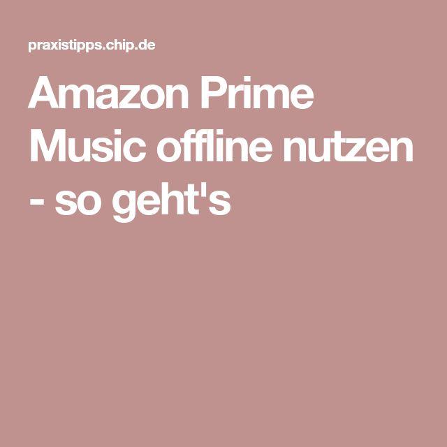 Amazon Prime Music offline nutzen - so geht's