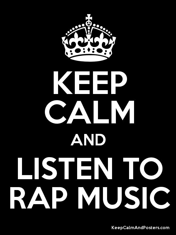 Keep Calm and LISTEN TO RAP MUSIC Poster