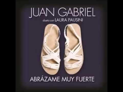 Abrázame muy fuerte - Juan Gabriel feat, Laura Pausini