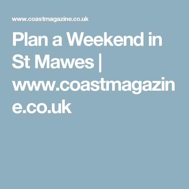 Plan a Weekend in St Mawes | www.coastmagazine.co.uk