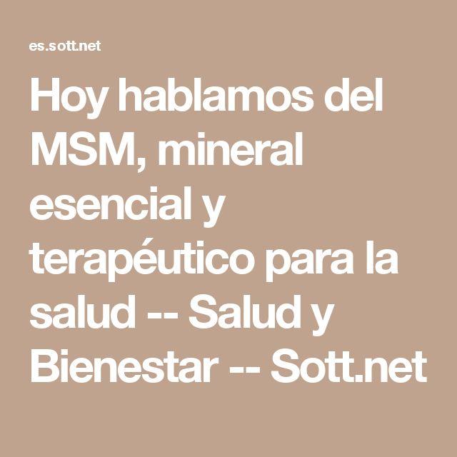 Hoy hablamos del MSM, mineral esencial y terapéutico para la salud -- Salud y Bienestar -- Sott.net