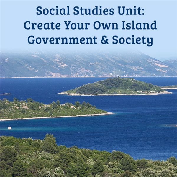 Social Studies Unit for Middle School: Create Your Own Island, Government and Society