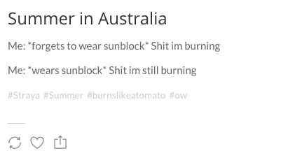 Literally me in the summer. Even though I don't live in Australia>>> i live in australia and this is accurate XD