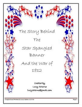 A complete unit on the history of the Star Spangled Banner and the War of 1812.  Includes 30 pages of information on the music, the composer as well as a brief history of the war. Crossword puzzles, word search puzzles, comprehension pages and more with answer keys are also included.