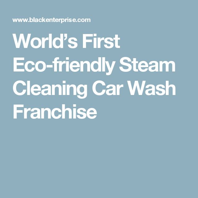 World's First Eco-friendly Steam Cleaning Car Wash Franchise