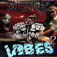 The New Old School Vibes 2 by DJ Rudec on SoundCloud