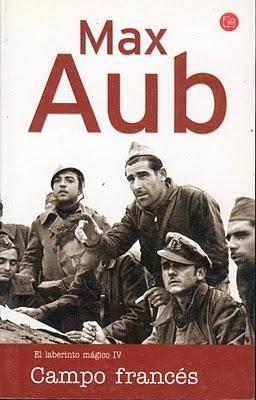 Campo francés, Max Aub. La vida de los exiliados republicanos en un campo de concentración francés. Novela dialogada.