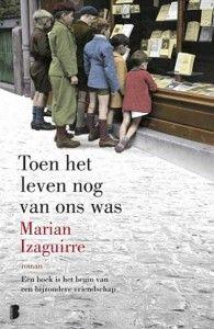 Marian Izaguirre - Toen het leven nog van ons was