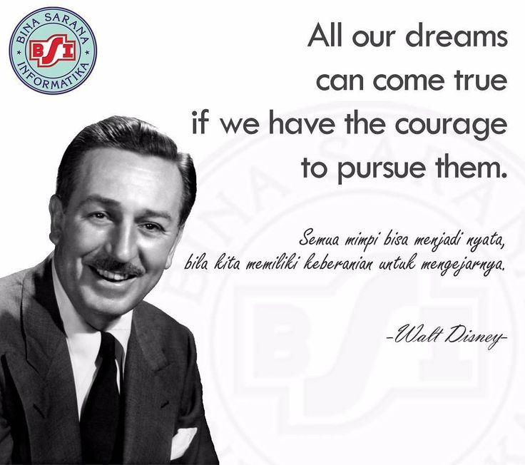 Time for motivational quotes by kuliahbsiaja Sobat BSI... Teruslah berusaha mengejar mimpi. Agar mimpi kita bisa menjadi nyata.  Seperti tokoh yang menginspirasi kali ini Walt Disney perintis sejarah animasi dunia yang berhasil menerima 900 tanda kehormatan 32 Oscar 5 Emmy dan 5 Doctor honoris Causa.  Walt Disney (1901-1966)  #kuliahBSIaja #motivationalquotes