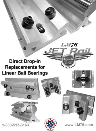 JET Rail Roller Blocks are direct drop-in replacements for industry standard linear ball bearing single and twin pillow block configurations. Higher loads and faster speeds. http://www.catalogindustry.com/en/Document/214/lm76-jet-rail-roller-blocks-linear-motion-bearings-catalogs