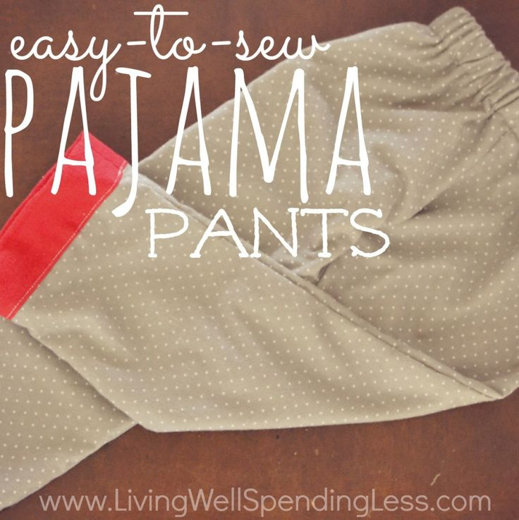 Easy-To-Sew Pajama Pants - This simple step-by-step tutorial shows you exactly what to do to make cute PJ pants in any size without a pattern in about an hour. A perfect project for beginning sewers!