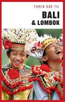 Turen går til Bali & Lombok (Politikens rejsebøger - Turen går til)