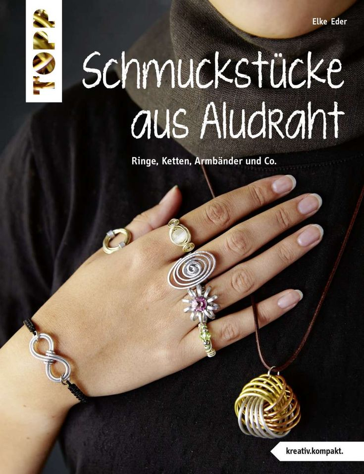 Schmuckstücke aus Aludraht (kreativ.kompakt) https://www.topp-kreativ.de/schmuckstuecke-aus-aludraht-kreativ.kompakt-4344?c=1734 #frechverlag #topp #diy #schmuck