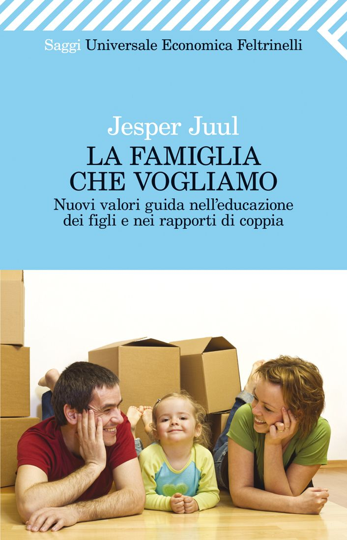 """Jesper Juul, """"La famiglia che vogliamo - Nuovi valori guida nell'educazione dei figli e nei rapporti di coppia"""". La famiglia è cambiata e con essa devono cambiare i principi perno dell'educazione dei figli. Su quali valori possono fondarsi l'educazione e la relazione di coppia?"""