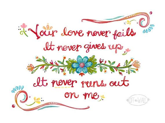 Your Love Never Fails  8x10 Horizontal Print by OffTheWallHome, $18.00