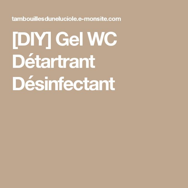 [DIY] Gel WC Détartrant Désinfectant
