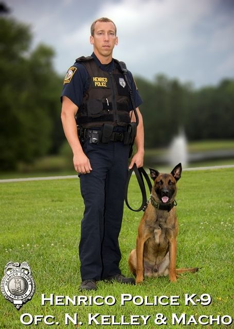 These members of the Henrico Police Canine Unit are Officer Kelley and his partner, Macho, a Belgian Malinios. Together they completed 14 weeks of training in 2013. Macho is now working as a patrol canine with the ability to search or track for missing/lost persons, suspects, or items such as clothing. Welcome to the Division.