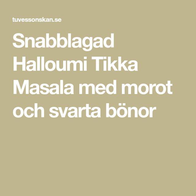 Snabblagad Halloumi Tikka Masala med morot och svarta bönor