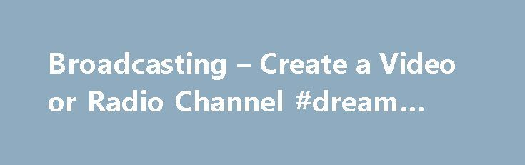 Broadcasting – Create a Video or Radio Channel #dream #hosting http://hosting.remmont.com/broadcasting-create-a-video-or-radio-channel-dream-hosting/  #streaming media hosting # Choose your Broadcasting Options At least 2.3 GHz 32- or 64-bit processor, 1 GB RAM QuickTime 7.5 200 MB HD (for install) HD space for recording to disk 32 MB PCI-Express graphics card with 3D acceleration... Read more