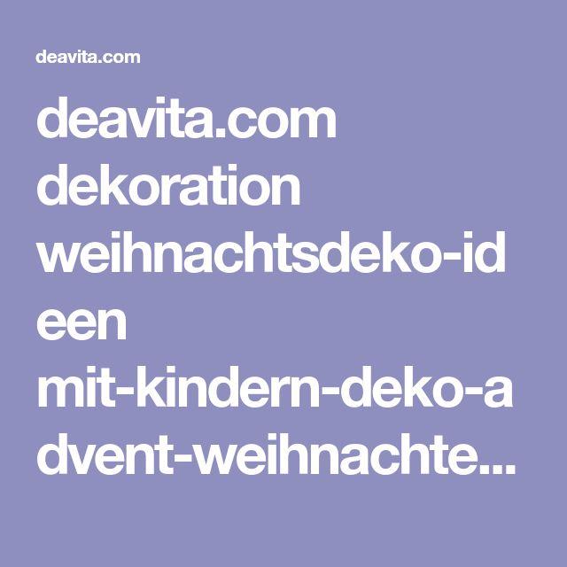 deavita.com dekoration weihnachtsdeko-ideen mit-kindern-deko-advent-weihnachten-basteln.html