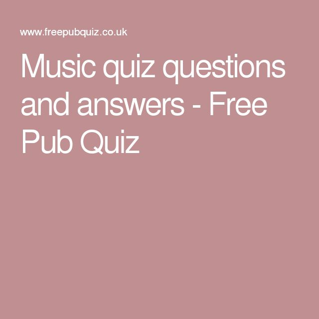 Music quiz questions and answers - Free Pub Quiz