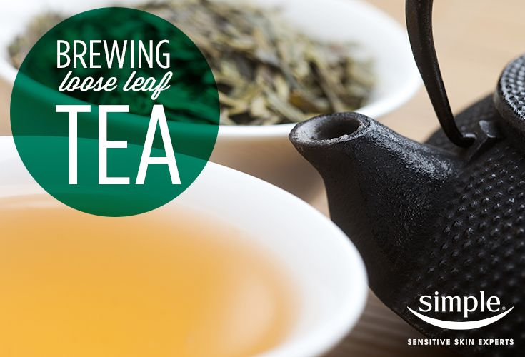 Learn to brew loose-leaf tea to keep your sensitive skin fresh and glowing, on the Simple Skincare blog.  #SimpleInspiration