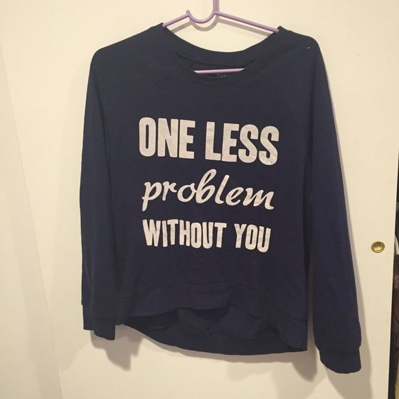 """One Less Problem Without You Sweater Beautiful sweater """"One less problem without you"""" Size XL or can fit any size as a big sweater with leggings! Deb Sweaters Crew & Scoop Necks"""