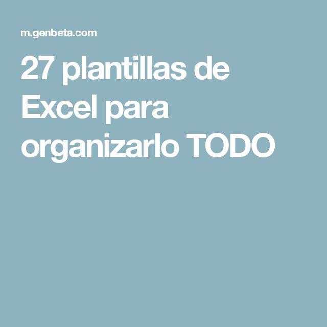 27 plantillas de Excel para organizarlo TODO