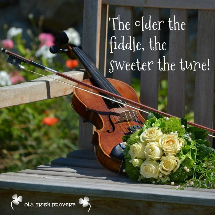 The older the fiddle, the sweeter the tune.  See more motivational quotes on Always The Holidays.