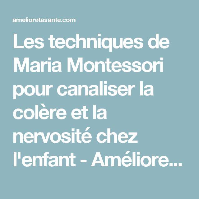 Les techniques de Maria Montessori pour canaliser la colère et la nervosité chez l'enfant - Améliore ta Santé