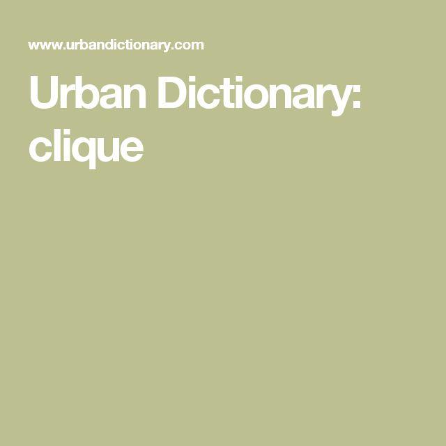 Urban Dictionary: clique
