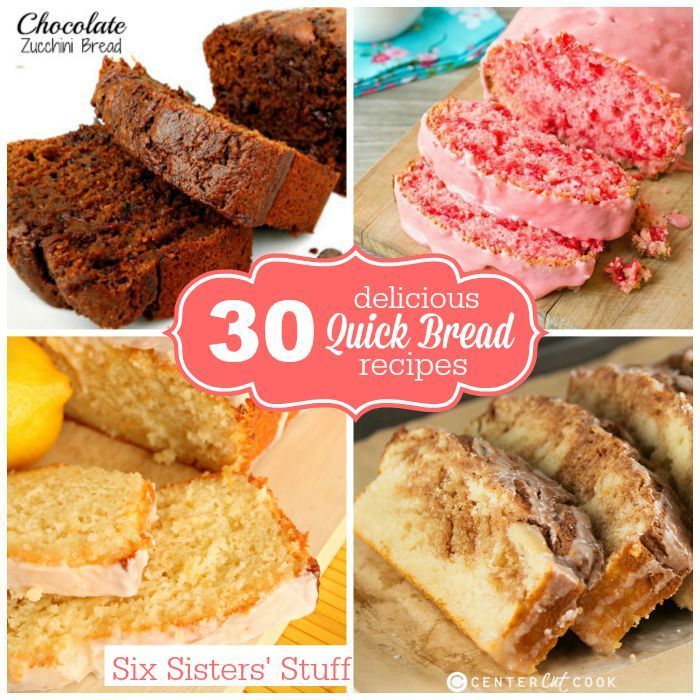 30 Delicious Quick Bread Recipes from our favorite bloggers on SixSistersStuff.com