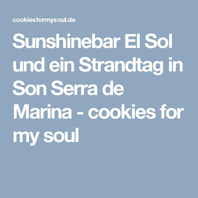 Sunshinebar El Sol und ein Strandtag in Son Serra de Marina - cookies for my soul