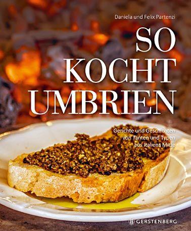 """Jetzt gewinnen! Verlosung & Kochbuch-Rezension von """"So kocht Umbrien"""""""