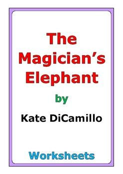 """This is a 53-page set of worksheets for the story """"The Magician's Elephant"""" by Kate DiCamillo. This also includes a 4-page story test. For each set of two chapters (C1-C2, C3-C4, etc...), there are two worksheets: * comprehension questions * vocabulary and story analysis"""