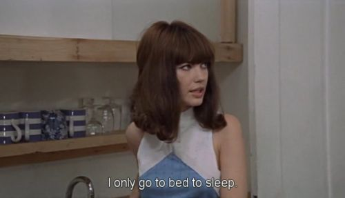 """""""I only go to bed to sleep.""""  Blow Up (1966), dir. Michelangelo Antonioni"""
