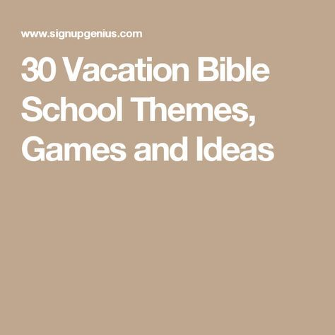 30 Vacation Bible School Themes, Games and Ideas