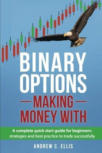 75 best binary options strategy images on pinterest trading binary options making money with a complete quick start guide for beginners s fandeluxe