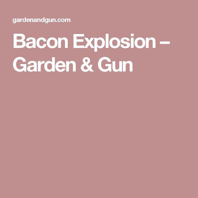 Bacon Explosion – Garden & Gun
