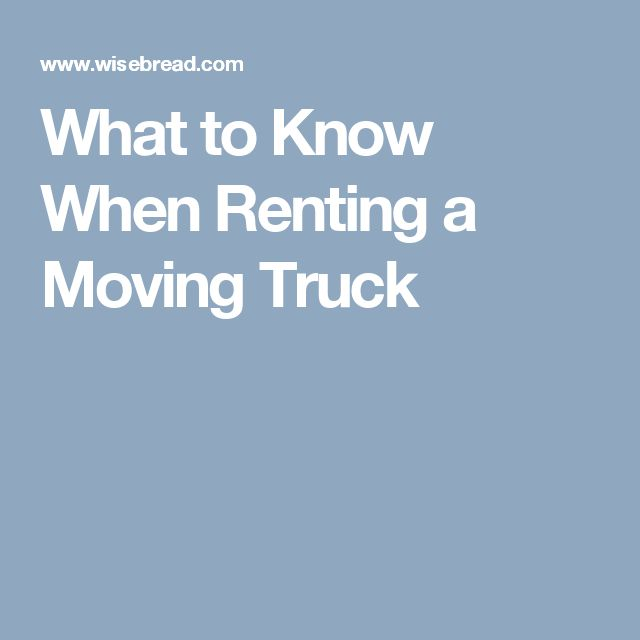 What to Know When Renting a Moving Truck