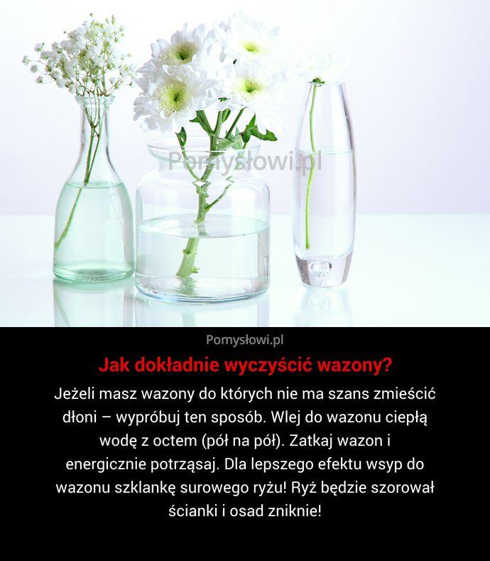 Jeżeli masz wazony do których nie ma szans zmieścić dłoni – wypróbuj ten sposób. Wlej do wazonu ciepłą wodę z ...