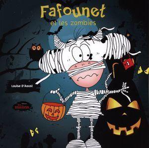 LOUISE D'AOUST - Fafounet et les zombies - Renaud-Bray.com